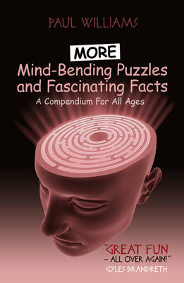 More Mind-Bending Puzzles and Fascinating Facts: A Compendium for All Ages (BOK)