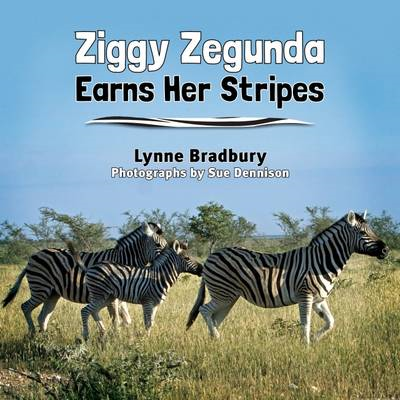 Ziggy Zegunda Earns Her Stripes (BOK)