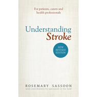 Understanding Stroke: For Patients, Carers and Health Professionals (BOK)