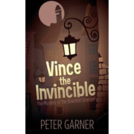 Vince the Invincible: The Mystery of the Bearded Stranger (BOK)