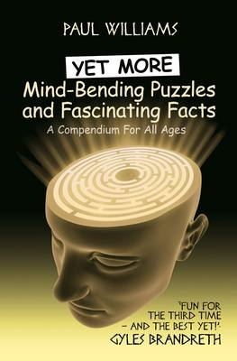 Yet More Mind-Bending Puzzles and Fascinating Facts (BOK)