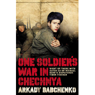 One Soldier's War in Chechnya (BOK)