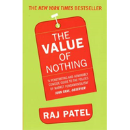 The Value of Nothing: How to Reshape Market Society and Redefine Democracy (BOK)
