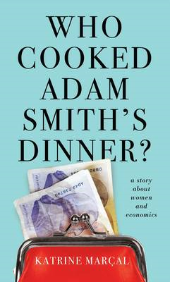 Who Cooked Adam Smith's Dinner? (BOK)