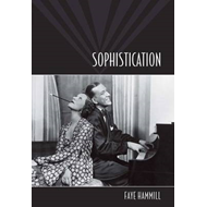 Sophistication: A Literary and Cultural History (BOK)