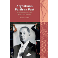 Argentina's Partisan Past: Nationalism and the Politics of History (BOK)