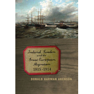 Ireland, Sweden and the Great European Migration: 1815-1914 (BOK)