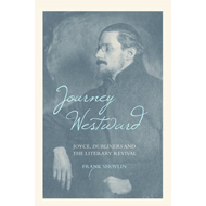 Journey Westward: Joyce, Dubliners and the Literary Revival (BOK)