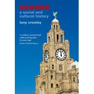 Scouse: A Social and Cultural History (BOK)