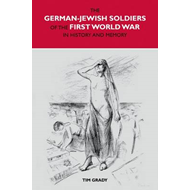 The German-Jewish Soldiers of the First World War in History and Memory (BOK)