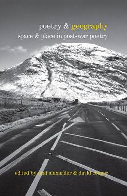 Poetry & Geography: Space & Place in Post-war Poetry (BOK)