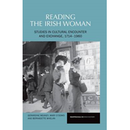 Reading the Irishwoman: Case Studies in Cultural Encounters and Exchange: 1714-1960 (BOK)
