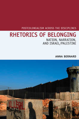 Rhetorics of Belonging: Nation, Narration, and Israel/Palestine (BOK)