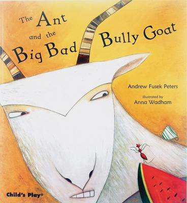 The Ant and the Big Bad Bully Goat (BOK)