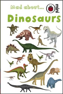 Mad About Dinosaurs (BOK)