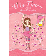 Tilly Tiptoes and the Grand Surprise (BOK)