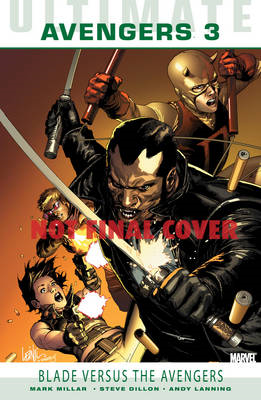 Ultimate Comics Avengers: v. 3: Blade Versus The Avengers (BOK)