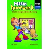 Maths Homework That's Too Good for the Dog: Bk. 2 (BOK)