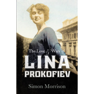 The Love and Wars of Lina Prokofiev: The Story of Lina and Serge Prokofiev (BOK)