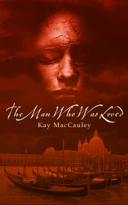 The Man Who Was Loved (BOK)
