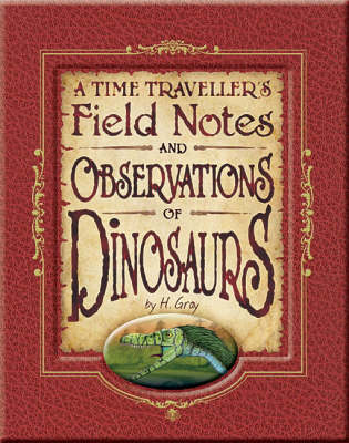 A Time Traveller's Field Notes and Observations of Dinosaurs (BOK)