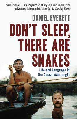 Don't Sleep, There are Snakes: Life and Language in the Amazonian Jungle (BOK)