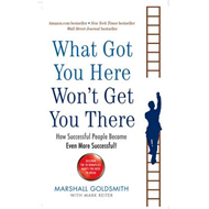 What Got You Here Won't Get You There (BOK)