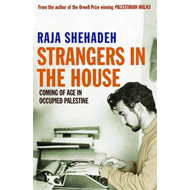 Strangers in the House: Coming of Age in Occupied Palestine (BOK)