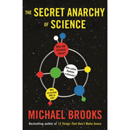 The Secret Anarchy of Science: Free Radicals (BOK)
