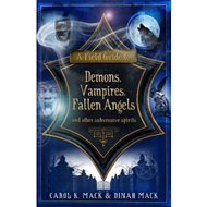 A Field Guide to Demons, Vampires, Fallen Angels: And Other Subversive Spirits (BOK)