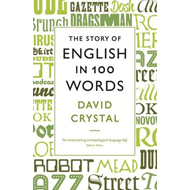 Story of English in 100 Words (BOK)
