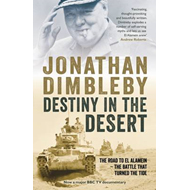 Destiny in the Desert: The Road to El Alamein - The Battle That Turned the Tide (BOK)