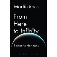 From Here to Infinity: The 2010 Reith Lectures (BOK)