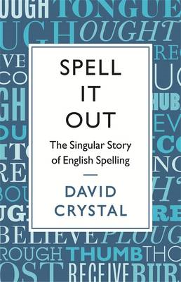 Spell it Out: The Story of English Spelling (BOK)