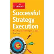 Successful Strategy Execution: How to Keep Your Business Goals on Target (BOK)