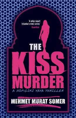 The Kiss Murder: A Hop-Ciki-Yaya Thriller (BOK)