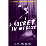 A Rocket in My Pocket: The Hipster's Guide to Rockabilly Music (BOK)