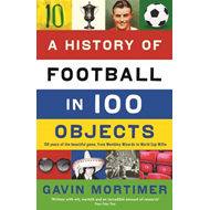 History of Football in 100 Objects (BOK)