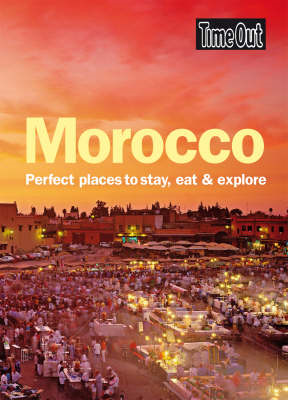 Morocco: Perfect Places to Stay, Eat and Explore (BOK)