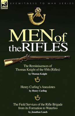 Men of the Rifles: The Reminiscences of Thomas Knight of the 95th (Rifles) by Thomas Knight; Henry C (BOK)
