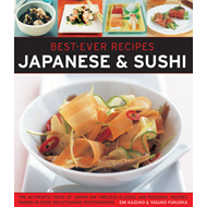 Best-Ever Recipes: Japanese & Sushi: The Authentic Taste of Japan: 100 Timeless Classic and Regional (BOK)