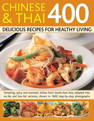 400 Chinese & Thai Delicious Recipes for Healthy Living: Tempting, Spicy and Aromatic Dishes from So (BOK)