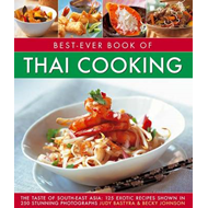 Best-Ever Book of Thai Cooking: The Taste of South-East Asia: 125 Exotic Recipes Shown in 250 Stunni (BOK)