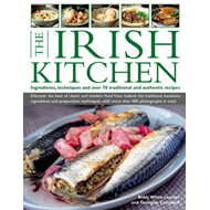The Irish Kitchen: Ingredients, Techniques and Over 70 Traditional and Authentic Recipes (BOK)