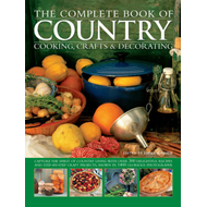 Complete Book of Country Cooking, Crafts & Decorating (BOK)