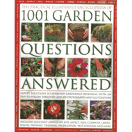 The Practical Illustrated Encyclopedia of 1001 Garden Questions Answered: Expert Solutions to Everyd (BOK)