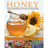 Honey: Nature's Wonder Ingredient: 100 Amazing Uses from Traditional Cures to Food and Beauty, with (BOK)