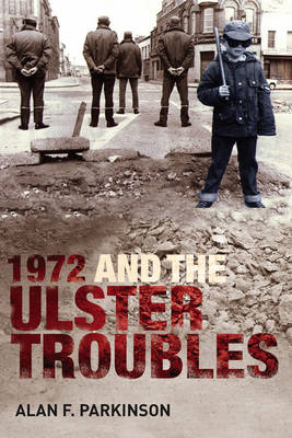 1972 and the Ulster Troubles: A Very Bad Year (BOK)