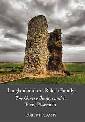 Langland and the Rokele Family: The Gentry Background to 'Piers Plowman' (BOK)