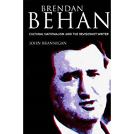 Brendan Behan: Cultural Nationalism and the Revisionist Writer (BOK)